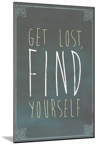 Get Lost Find Yourself--Mounted Art Print