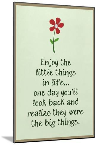Enjoy the Little Things in Life--Mounted Art Print