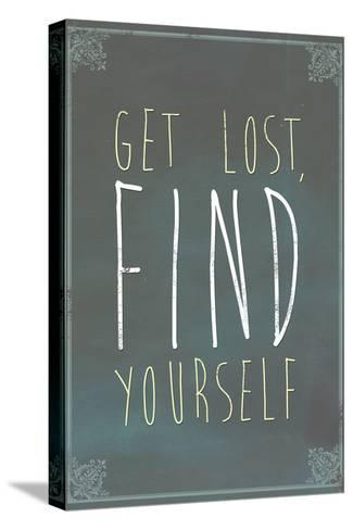 Get Lost Find Yourself--Stretched Canvas Print
