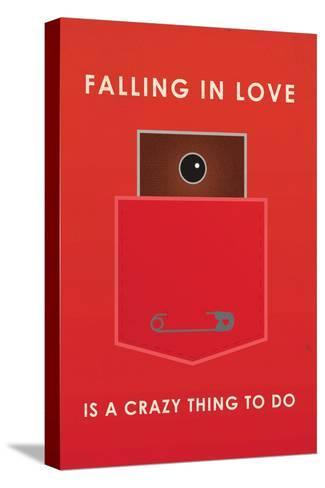 Falling In Love Is A Crazy Thing To Do--Stretched Canvas Print