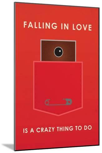 Falling In Love Is A Crazy Thing To Do--Mounted Art Print
