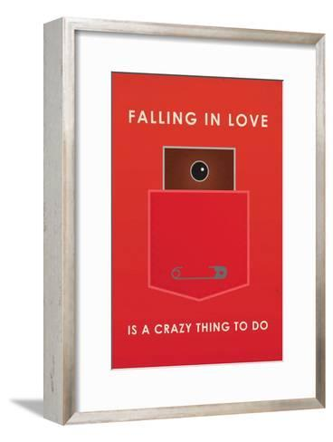 Falling In Love Is A Crazy Thing To Do--Framed Art Print