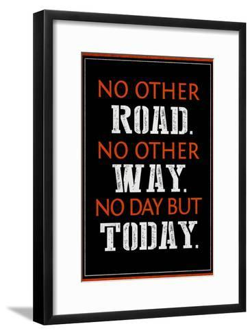 No Day But Today--Framed Art Print