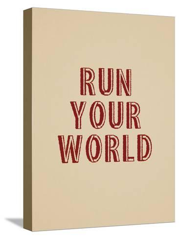 Run Your World--Stretched Canvas Print