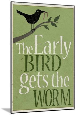 The Early Bird Gets the Worm--Mounted Art Print