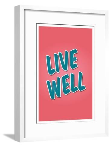 Live Well--Framed Art Print