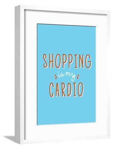 Shopping Is My Cardio--Framed Art Print