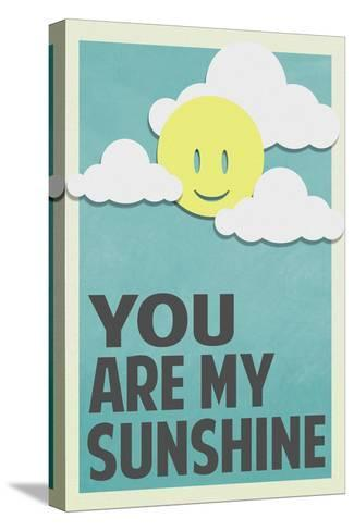 You Are My Sunshine--Stretched Canvas Print