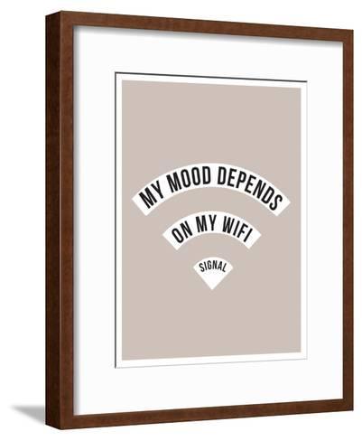 My Mood Depends on My Wifi Signal--Framed Art Print