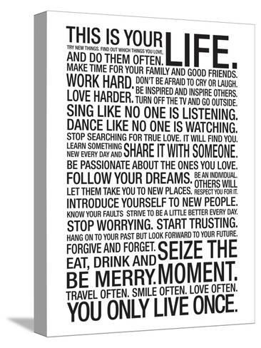 This Is Your Life Motivational Poster--Stretched Canvas Print
