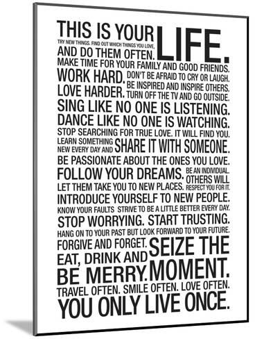 This Is Your Life Motivational Poster--Mounted Art Print