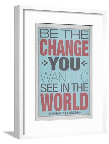 Be The Change You Want To See In The World--Framed Art Print