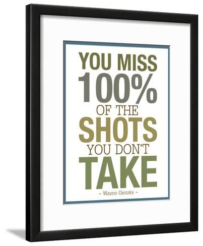 You Miss 100% of the Shots You Don't Take--Framed Art Print