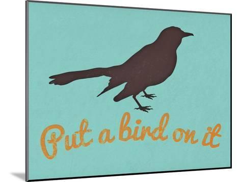 Put A Bird On It Blue--Mounted Art Print