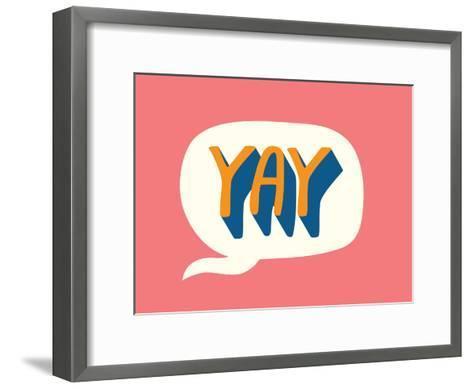 Yay Print--Framed Art Print