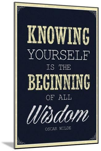 Knowing Yourself is the Beginning of All Wisdom--Mounted Art Print