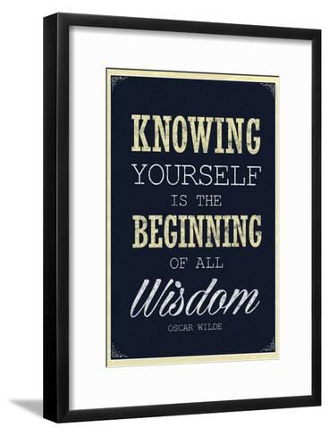 Knowing Yourself is the Beginning of All Wisdom--Framed Art Print