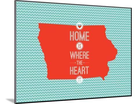 Home Is Where The Heart Is - Iowa--Mounted Art Print