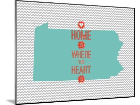 Home Is Where The Heart Is - Pennsylvania--Mounted Art Print