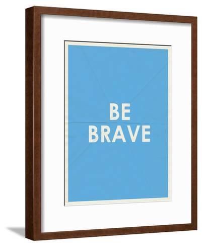 Be Brave Typography--Framed Art Print
