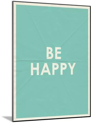 Be Happy Typography--Mounted Art Print