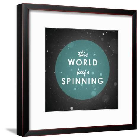 The World Keeps Spinning--Framed Art Print