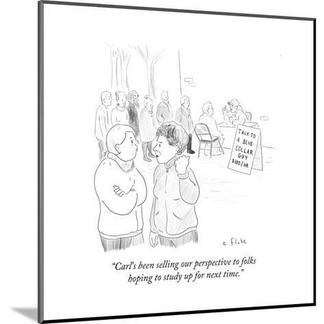 """""""Carl's been selling our perspective to folks hoping to study up for next ?"""" - Cartoon-Emily Flake-Mounted Premium Giclee Print"""