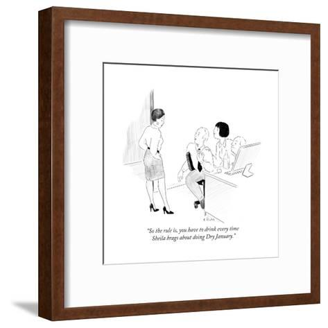 """So the rule is, you have to drink every time Sheila brags about doing Dry?"" - Cartoon-Emily Flake-Framed Art Print"