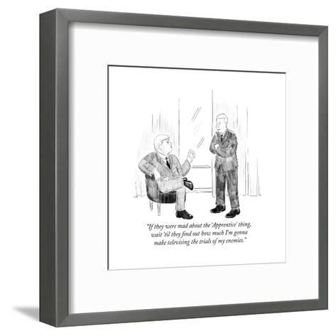 """If they were mad about the 'Apprentice' thing, wait 'til they find out ho?"" - Cartoon-Emily Flake-Framed Art Print"