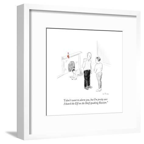 """I don't want to alarm you, but I'm pretty sure I heard the Elf on the She?"" - Cartoon-Emily Flake-Framed Art Print"