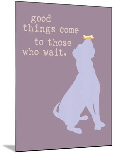 Good Things Come - Purple Version-Dog is Good-Mounted Art Print
