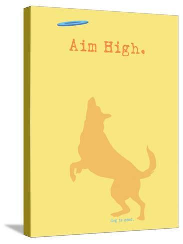 Aim High - Orange Version-Dog is Good-Stretched Canvas Print