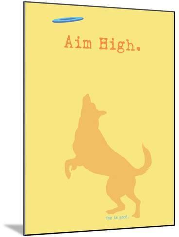 Aim High - Orange Version-Dog is Good-Mounted Art Print