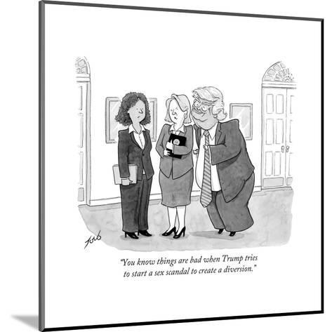 """""""You know things are bad when Trump tries to start a sex scandal to creat?"""" - Cartoon-Tom Toro-Mounted Premium Giclee Print"""