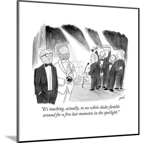 """It's touching, actually, to see white dudes fumble around for a few last ?"" - Cartoon-Tom Toro-Mounted Premium Giclee Print"