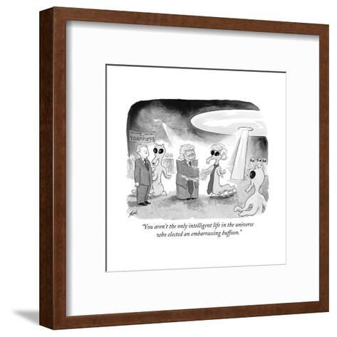 """You aren't the only intelligent life in the universe who elected an embar? - Cartoon-Tom Toro-Framed Art Print"