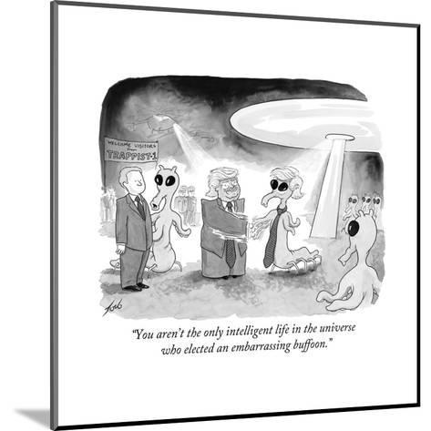 """You aren't the only intelligent life in the universe who elected an embar? - Cartoon-Tom Toro-Mounted Premium Giclee Print"