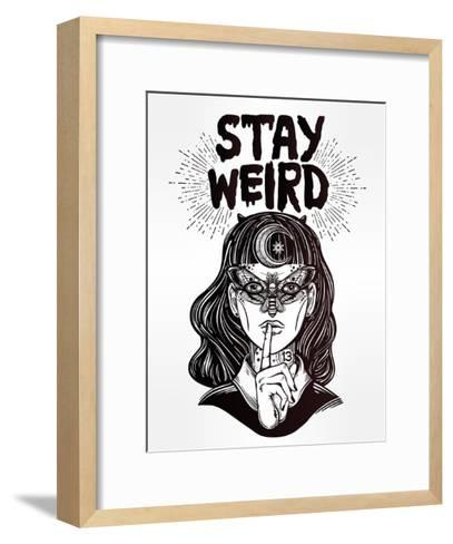 Hand Drawn Beautiful Portrait of the Witch Girl with Butterfly Mask and Stay Weird Lettering Inspir-Katja Gerasimova-Framed Art Print
