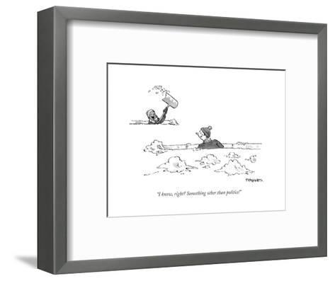 """I know, right? Something other than politics!"" - Cartoon-Pat Byrnes-Framed Art Print"