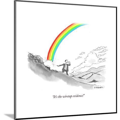 """It's the wiretap evidence!"" - Cartoon-Pat Byrnes-Mounted Premium Giclee Print"