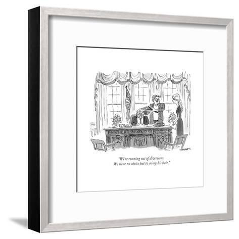"""""""We're running out of diversions. We have no choice but to crimp his hair. - Cartoon-Pat Byrnes-Framed Art Print"""