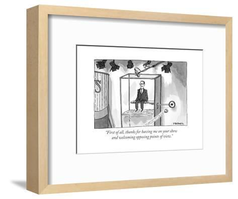 """""""First of all, thanks for having me on your show and welcoming opposing po?"""" - Cartoon-Pat Byrnes-Framed Art Print"""