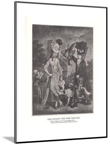 Miss Wicket and MissTrigger, c1778 (1912)--Mounted Giclee Print