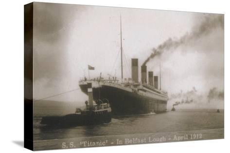 S.S. Titanic - In Belfast Lough - April 1912, 1912--Stretched Canvas Print