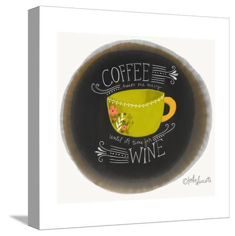 Coffee Until Wine-Katie Doucette-Stretched Canvas Print