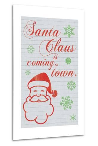 Santa Clause is Coming to Town-Lauren Gibbons-Metal Print