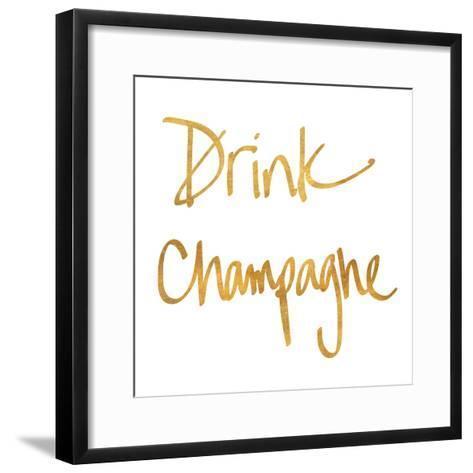 Drink Champagne--Framed Art Print