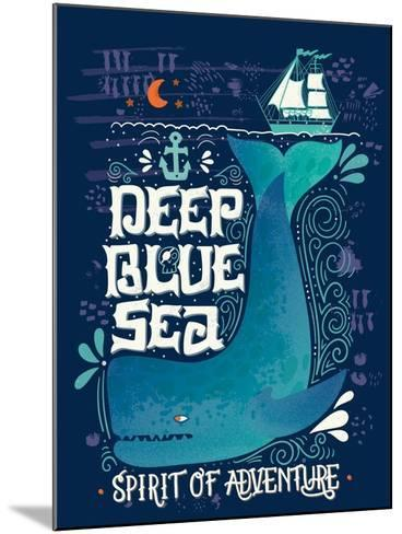 Deep Blue Sea. Hand Drawn Nautical Vintage Label with a Whale, Boat, Anchor, Lettering and Decorati-Julia Henze-Mounted Art Print