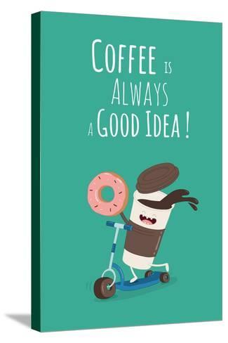 Funny Coffee with Donut on the Kick Scooter. A Poster with the Inscription Coffee is Always a Good- Serbinka-Stretched Canvas Print