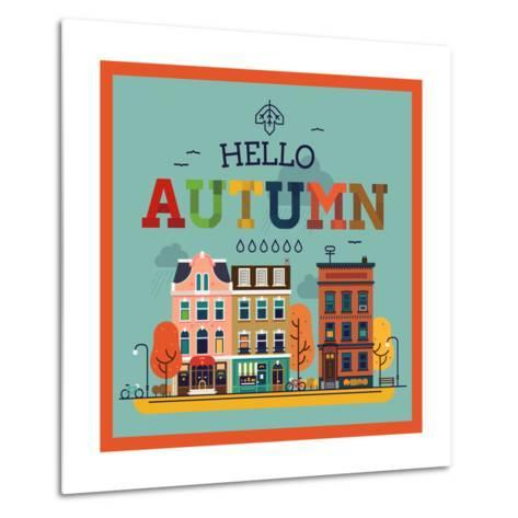Colorful Vector Hello Autumn Seasonal Background with Autumn City Landscape | Autumn Greeting Card,-Mascha Tace-Metal Print